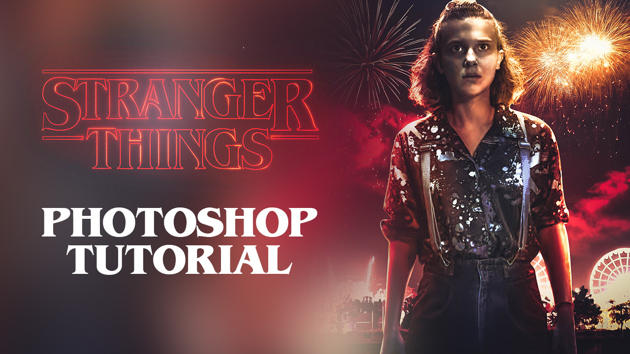 Stranger Things – Photoshop Tutorial